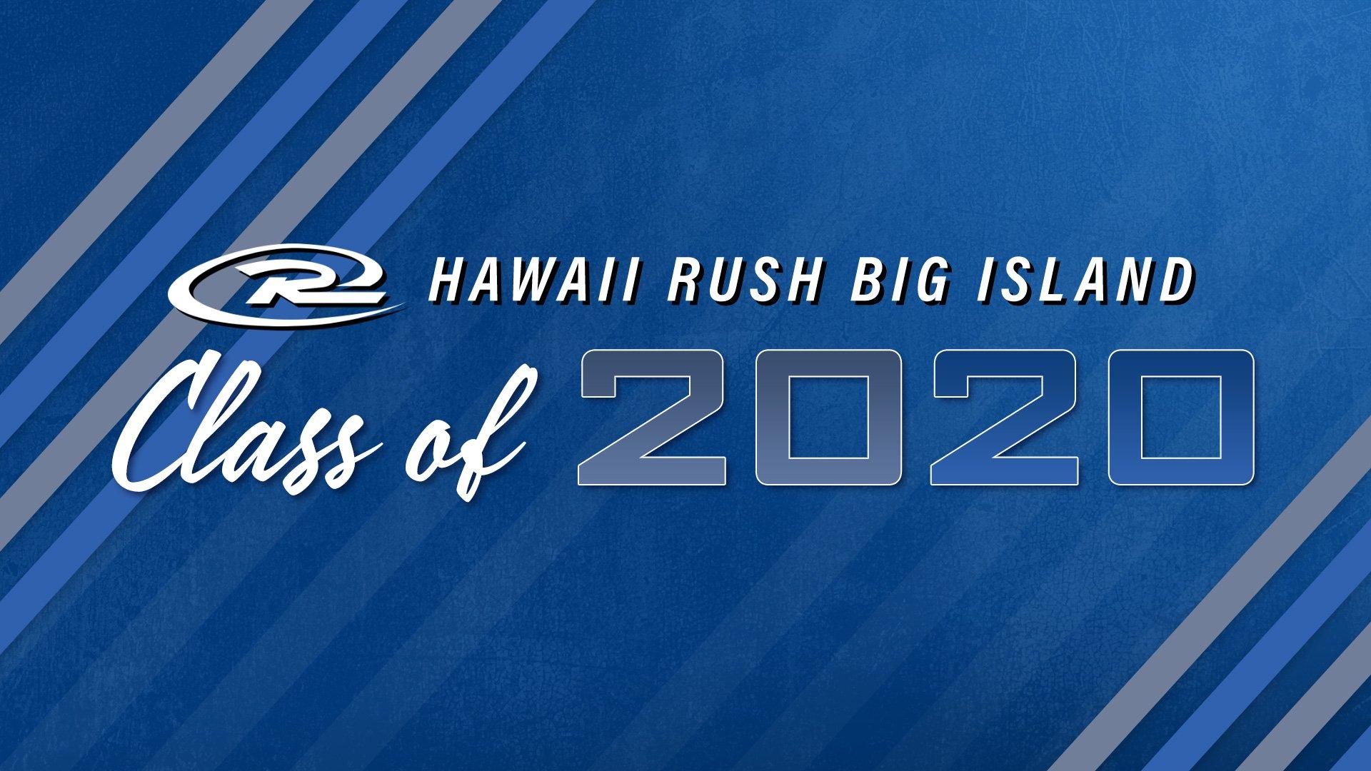 Hawaii Rush Big Island Senior Class of 2020